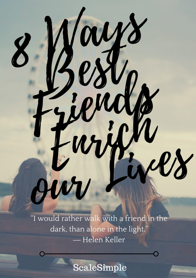 8 Ways Best Friends Enrich our Lives.jpg